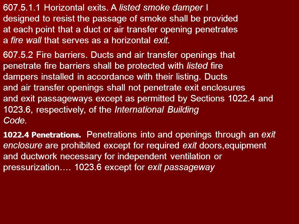 607.5.1.1 Horizontal exits. A listed smoke damper I