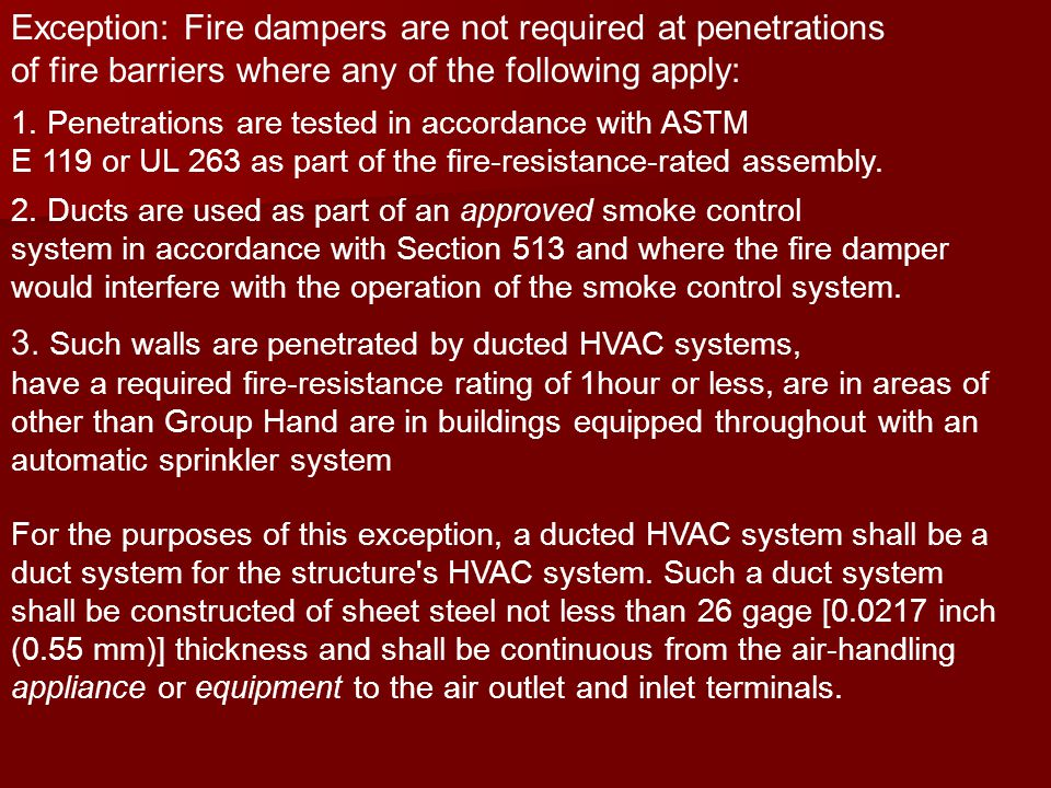 Exception: Fire dampers are not required at penetrations