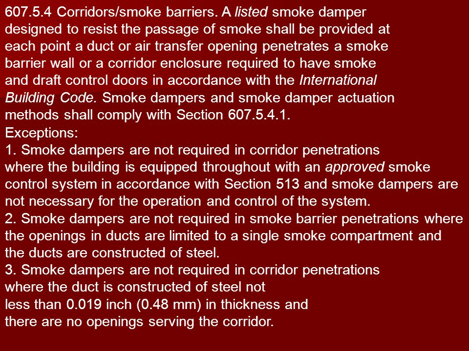 607.5.4 Corridors/smoke barriers. A listed smoke damper