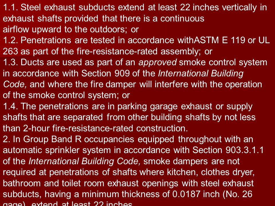 1.1. Steel exhaust subducts extend at least 22 inches vertically in exhaust shafts provided that there is a continuous