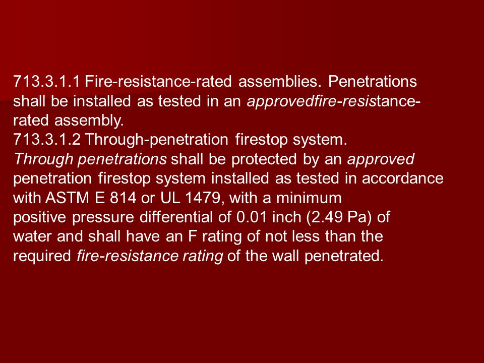 713.3.1.1 Fire-resistance-rated assemblies. Penetrations