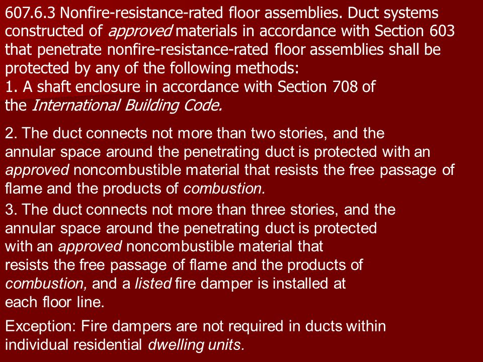 607. 6. 3 Nonfire-resistance-rated floor assemblies
