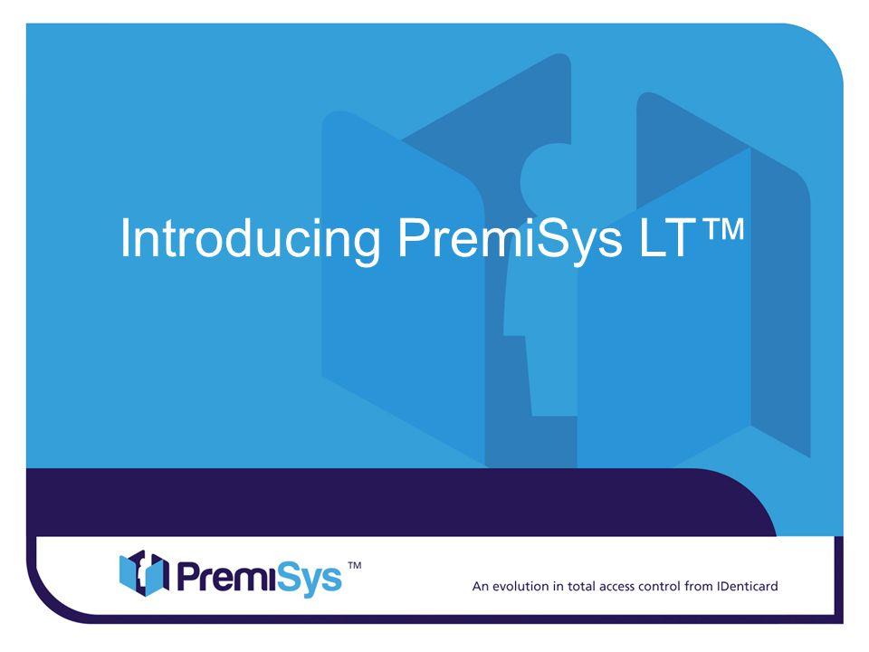 Introducing PremiSys LT™