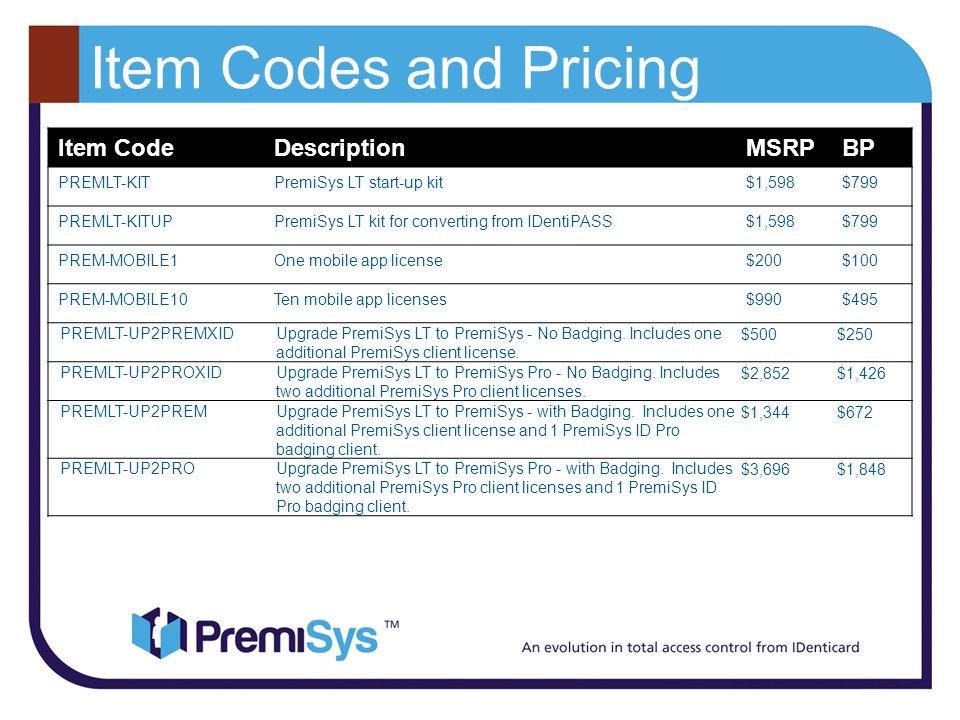 Item Codes and Pricing Item Code Description MSRP BP PREMLT-KIT