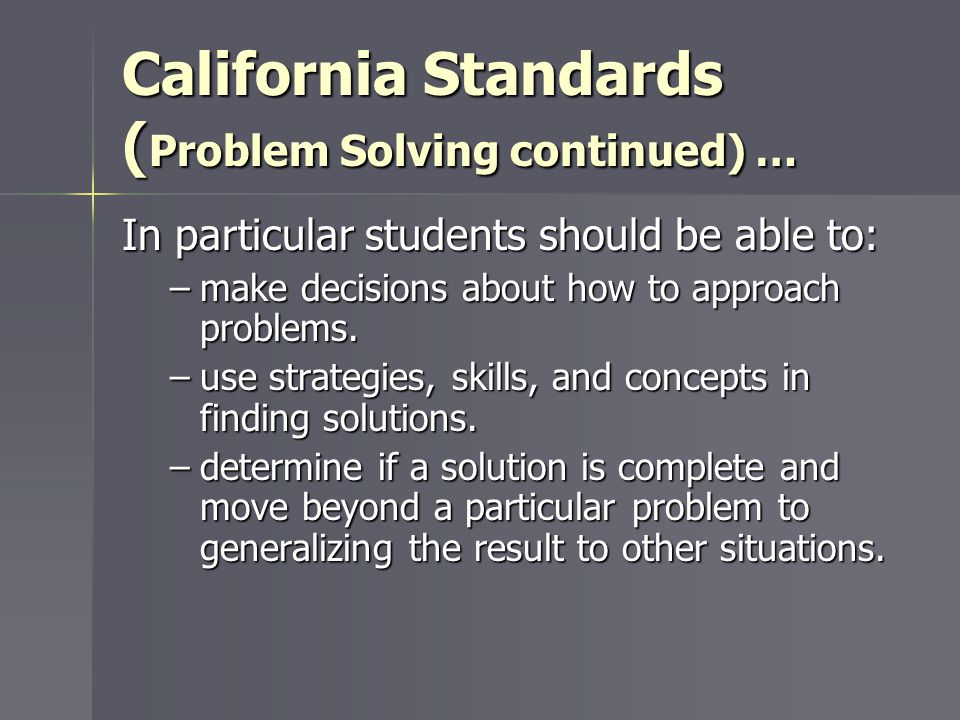 California Standards (Problem Solving continued) …