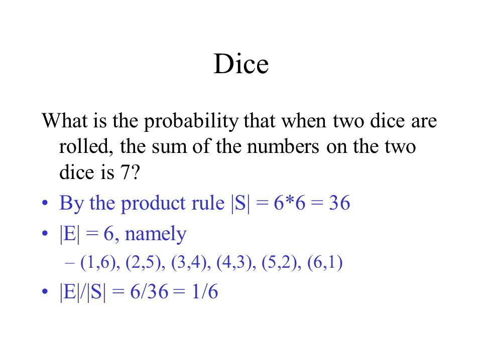 Dice What is the probability that when two dice are rolled, the sum of the numbers on the two dice is 7