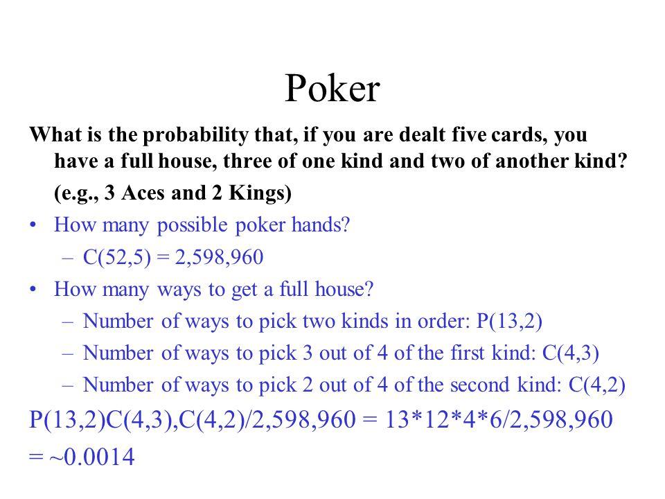 Poker P(13,2)C(4,3),C(4,2)/2,598,960 = 13*12*4*6/2,598,960 = ~0.0014