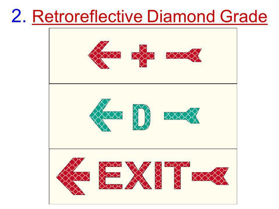 2. Retroreflective Diamond Grade