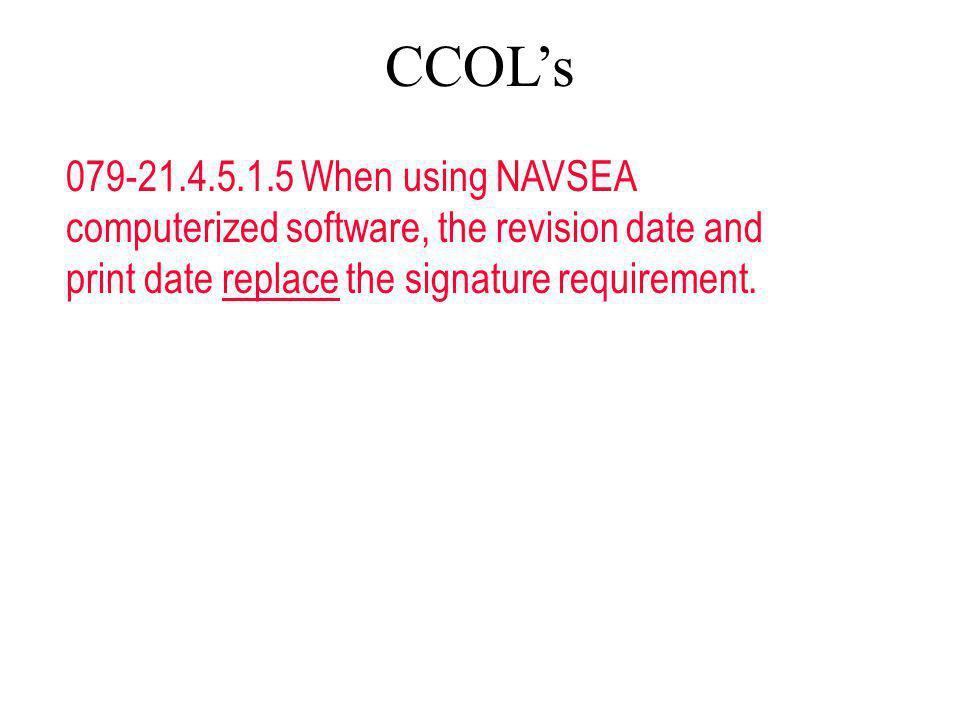 CCOL's 079-21.4.5.1.5 When using NAVSEA