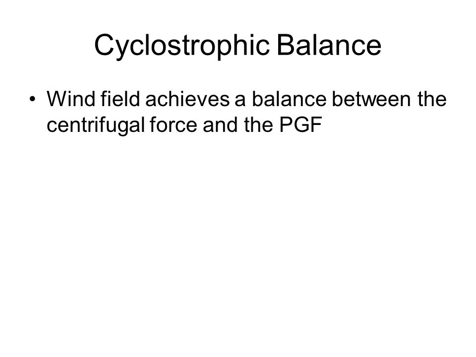 Cyclostrophic Balance