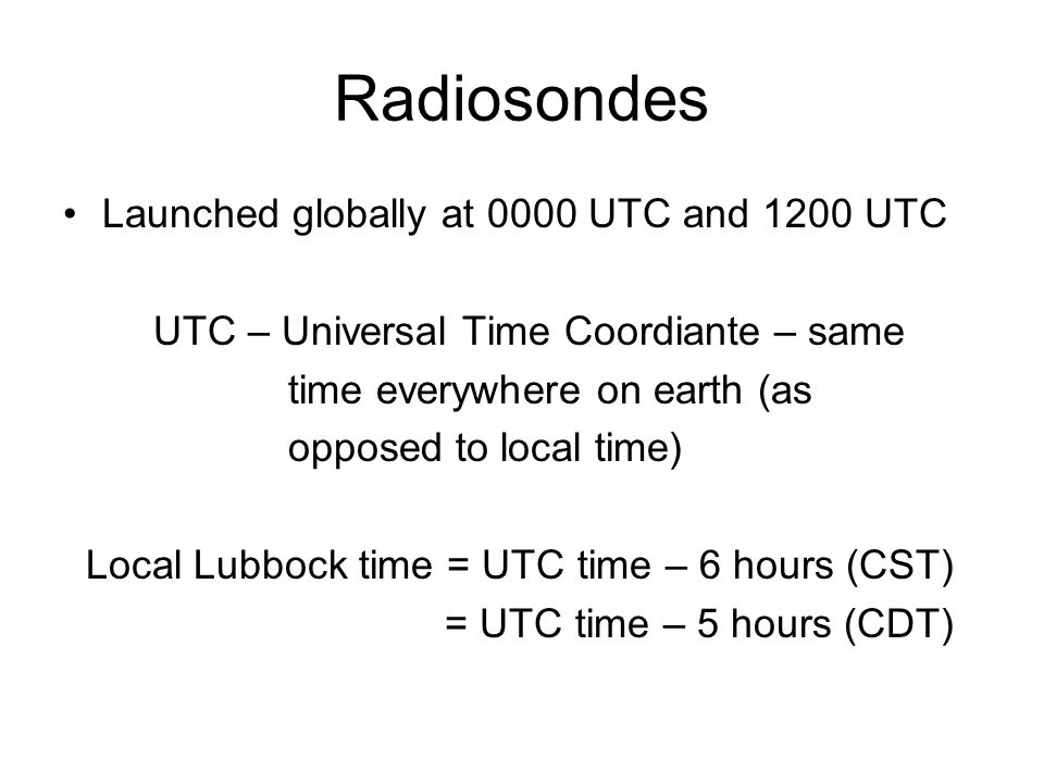 Radiosondes Launched globally at 0000 UTC and 1200 UTC