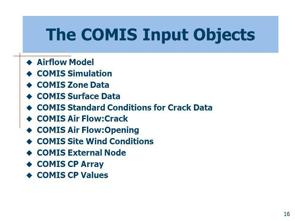The COMIS Input Objects