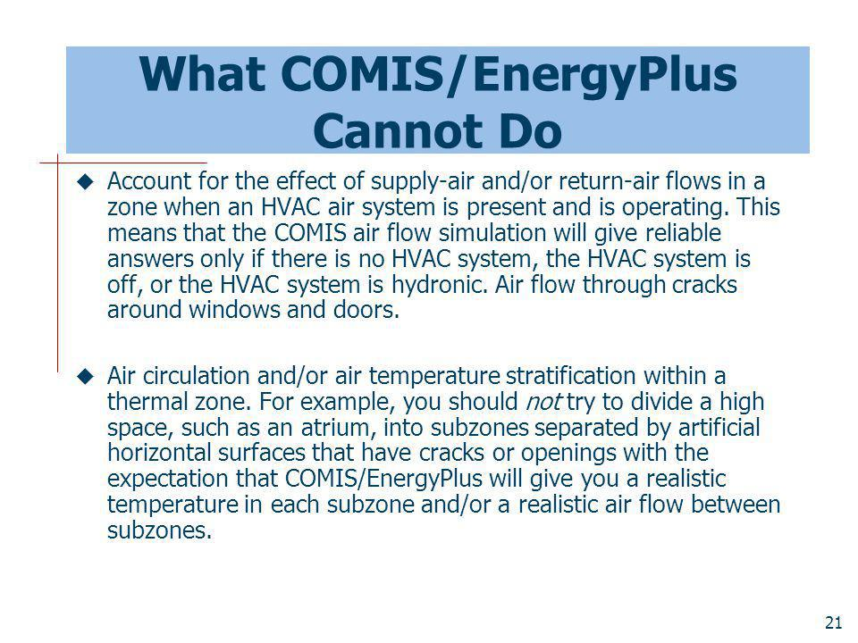 What COMIS/EnergyPlus Cannot Do