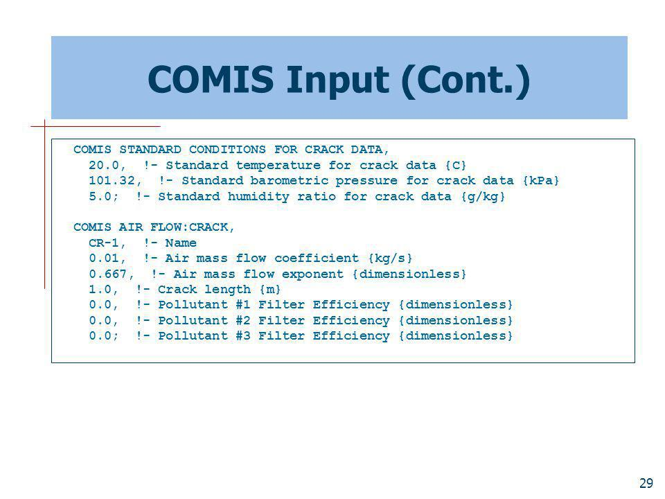 COMIS Input (Cont.) COMIS STANDARD CONDITIONS FOR CRACK DATA,