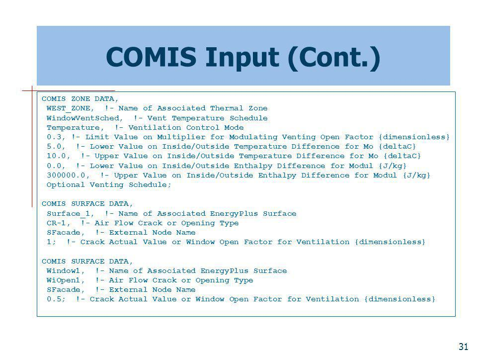 COMIS Input (Cont.) COMIS ZONE DATA,