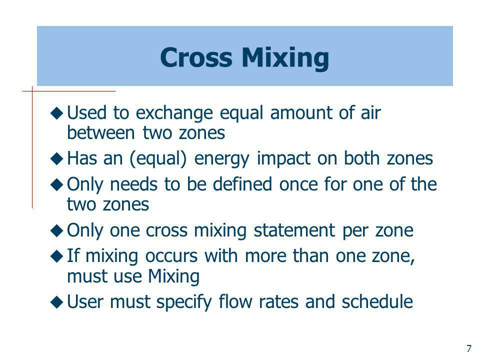 Cross Mixing Used to exchange equal amount of air between two zones