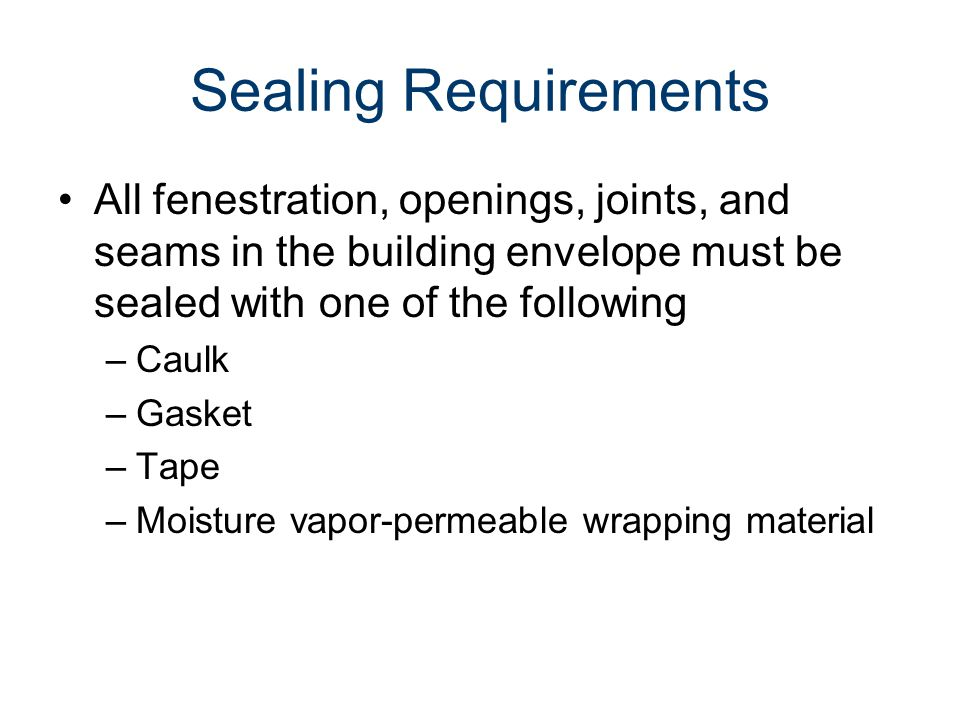 Energy Codes Civil Engineering and Architecture® Unit 3 – Lesson 3.3 – Services and Utilities. Sealing Requirements.