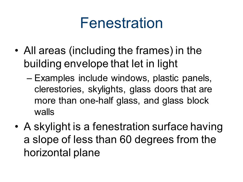 Energy Codes Civil Engineering and Architecture® Unit 3 – Lesson 3.3 – Services and Utilities. Fenestration.