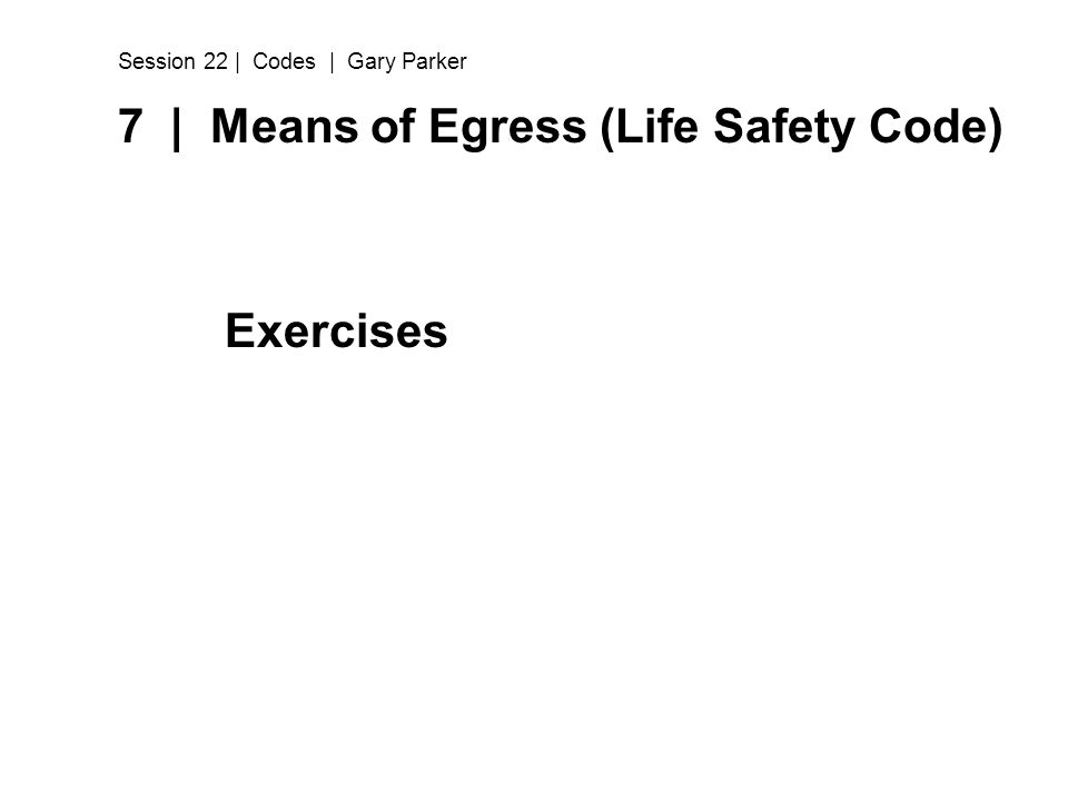 7 | Means of Egress (Life Safety Code)