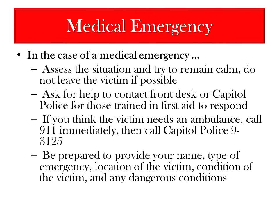 Medical Emergency In the case of a medical emergency …
