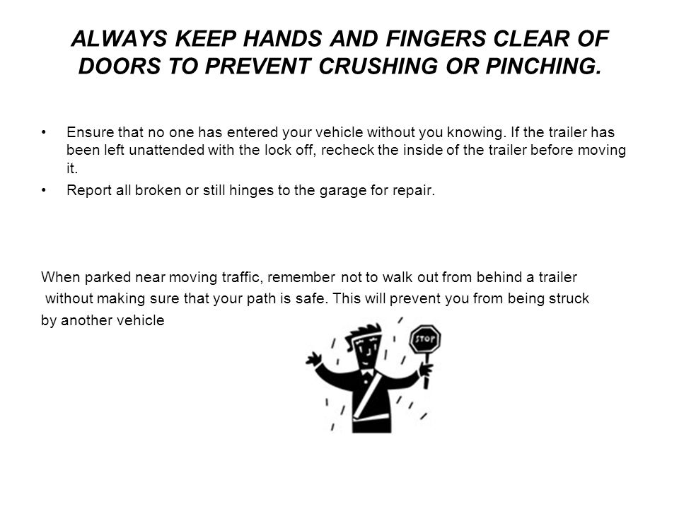 ALWAYS KEEP HANDS AND FINGERS CLEAR OF DOORS TO PREVENT CRUSHING OR PINCHING.