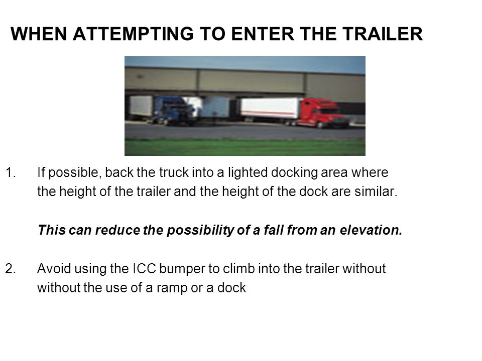 WHEN ATTEMPTING TO ENTER THE TRAILER