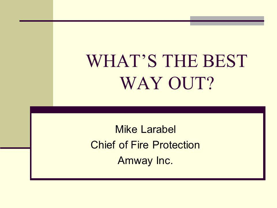 Mike Larabel Chief of Fire Protection Amway Inc.