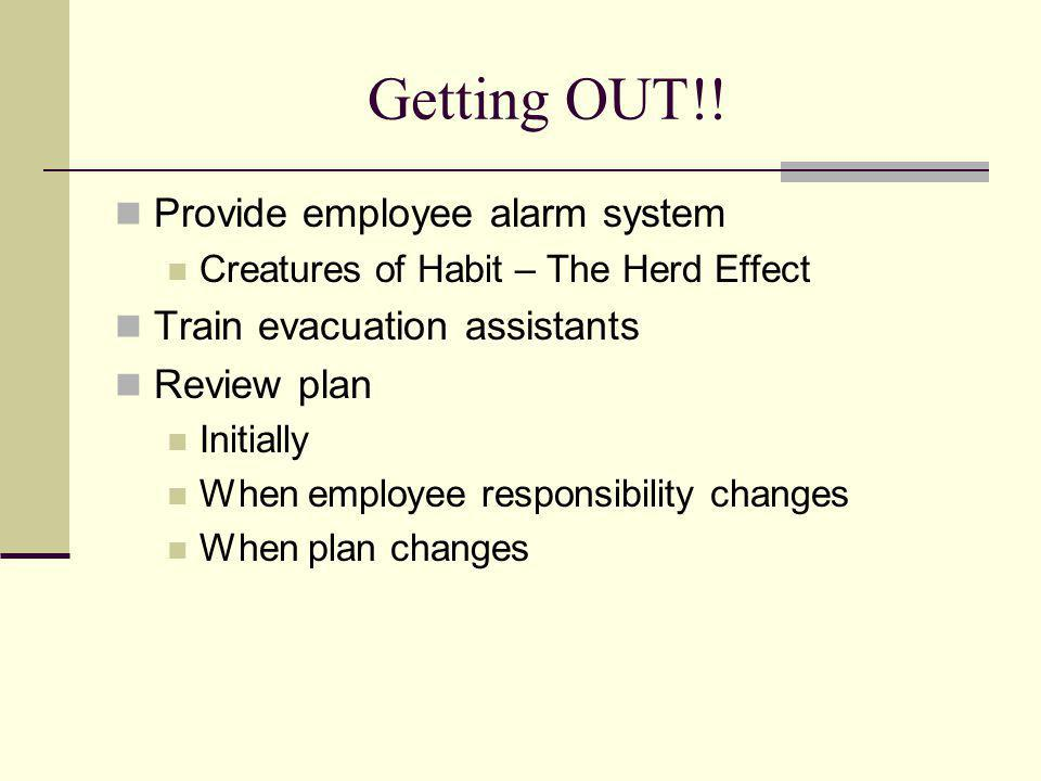 Getting OUT!! Provide employee alarm system