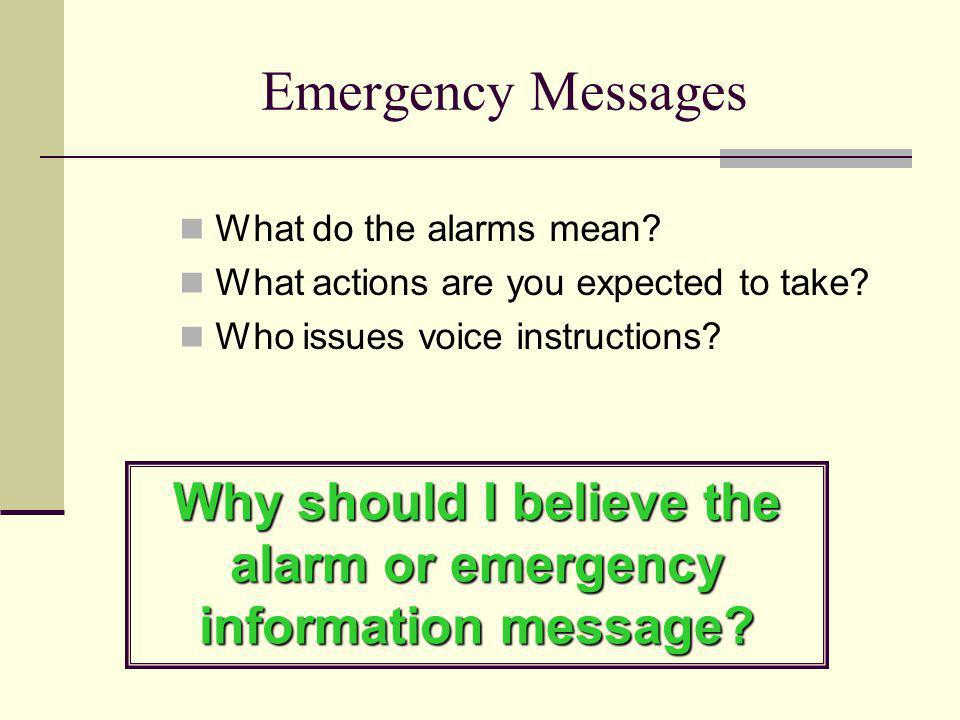 Why should I believe the alarm or emergency information message