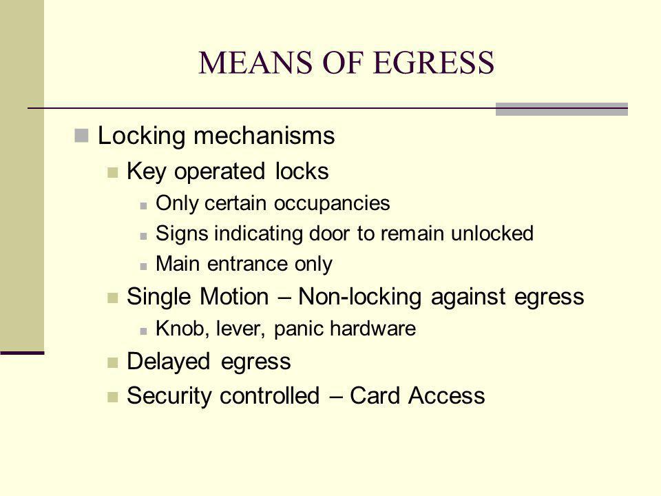 MEANS OF EGRESS Locking mechanisms Key operated locks
