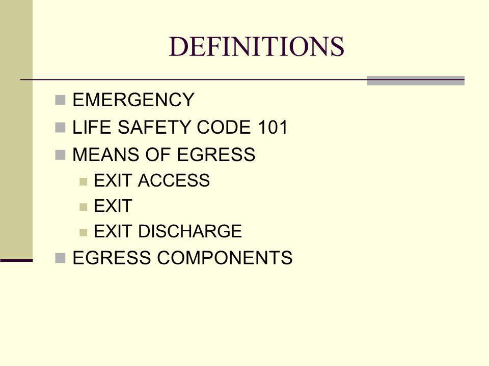 DEFINITIONS EMERGENCY LIFE SAFETY CODE 101 MEANS OF EGRESS