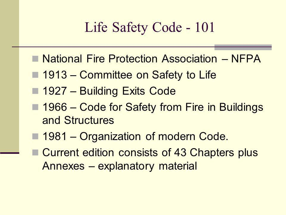 Life Safety Code - 101 National Fire Protection Association – NFPA