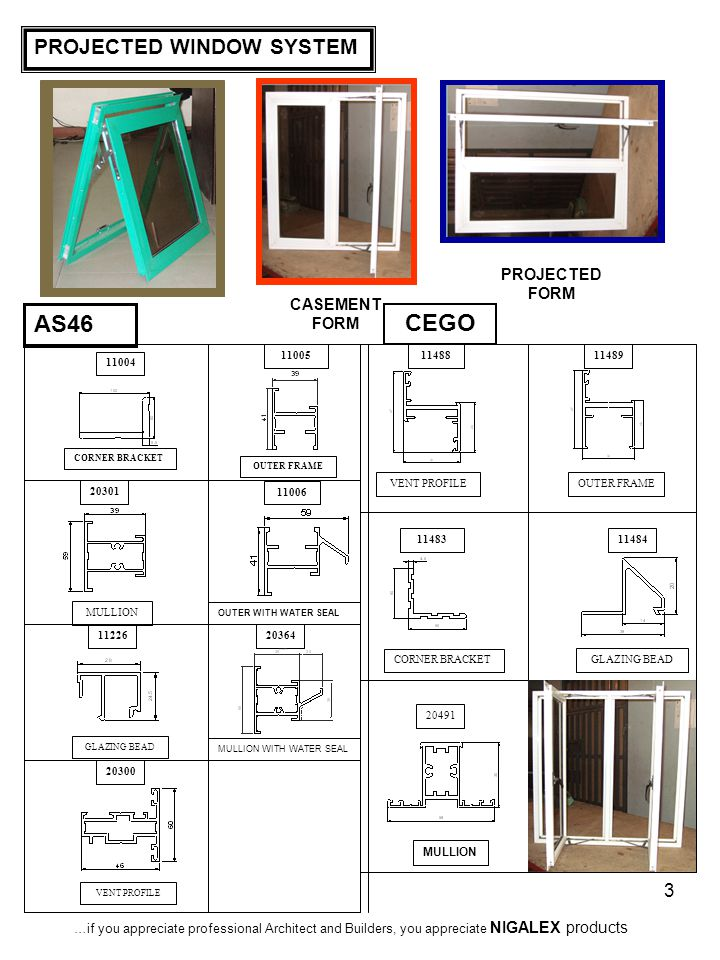 AS46 CEGO PROJECTED WINDOW SYSTEM PROJECTED FORM CASEMENT FORM