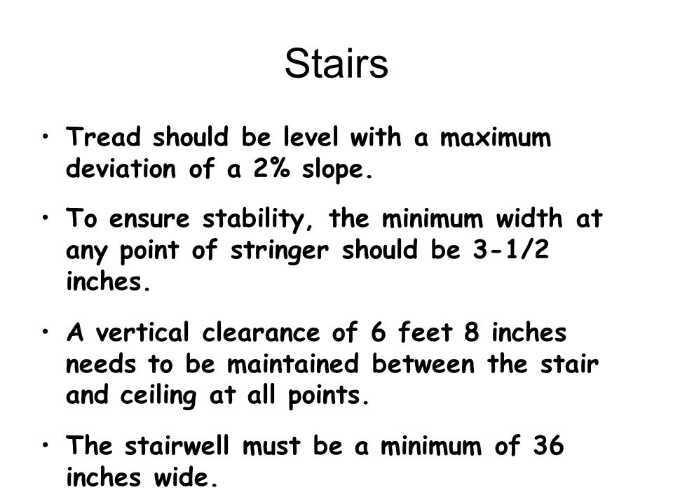 Stairs Tread should be level with a maximum deviation of a 2% slope.