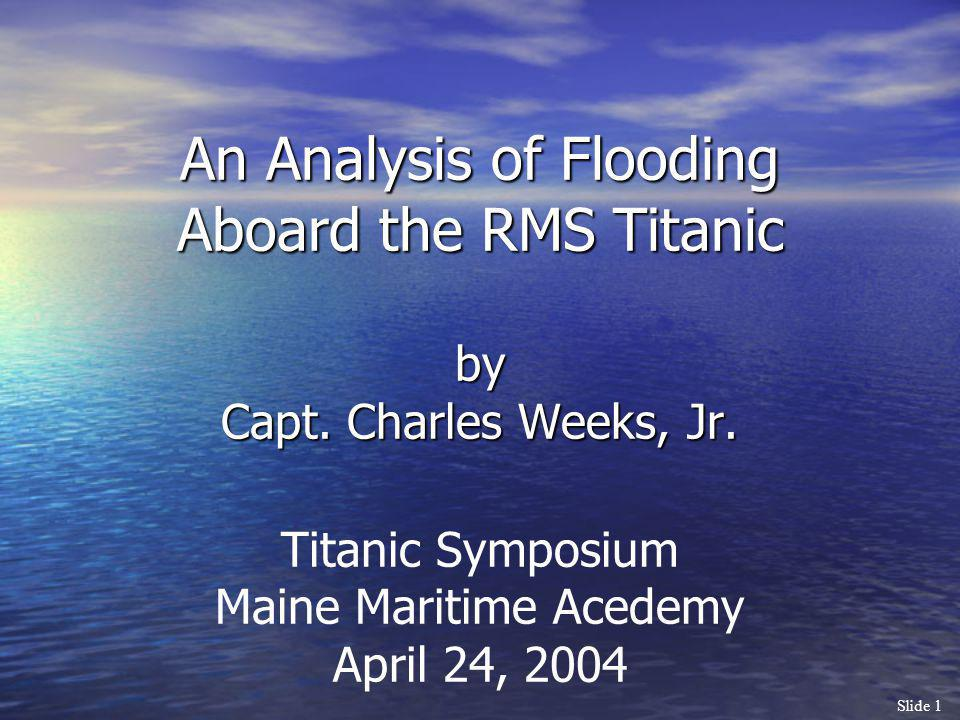 An Analysis of Flooding Aboard the RMS Titanic by Capt