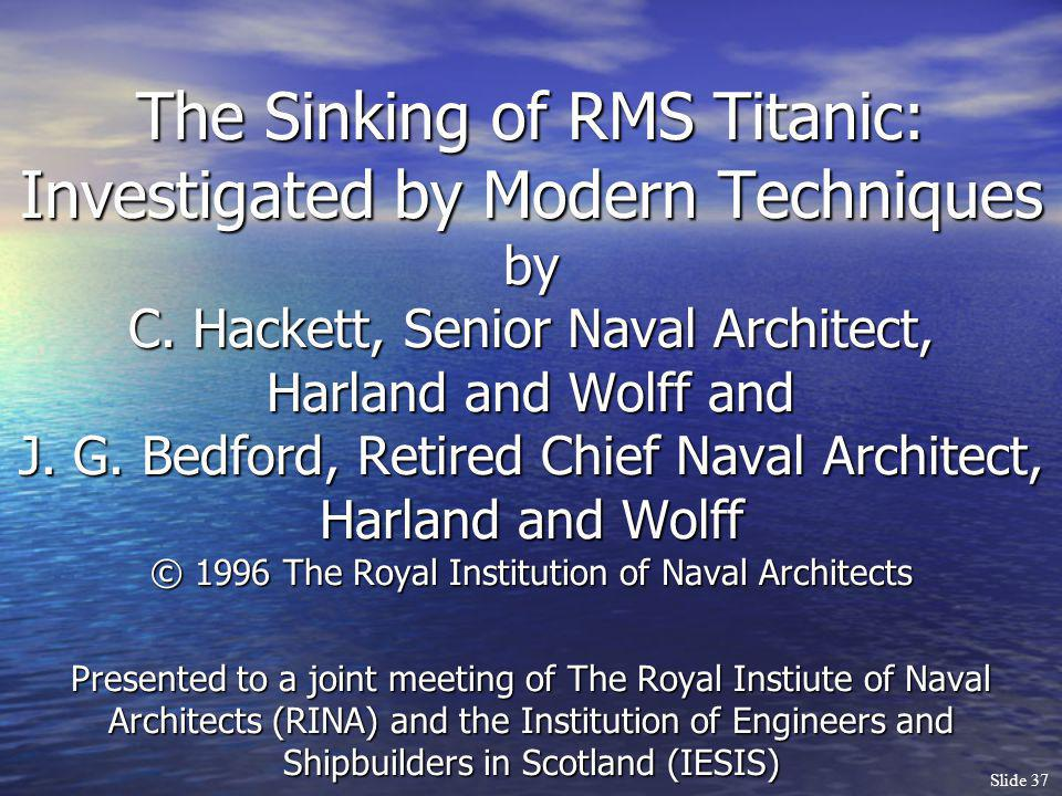 The Sinking of RMS Titanic: Investigated by Modern Techniques by C
