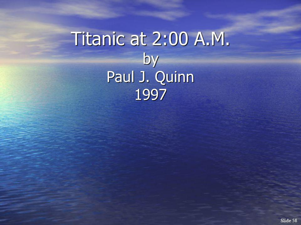 Titanic at 2:00 A.M. by Paul J. Quinn 1997