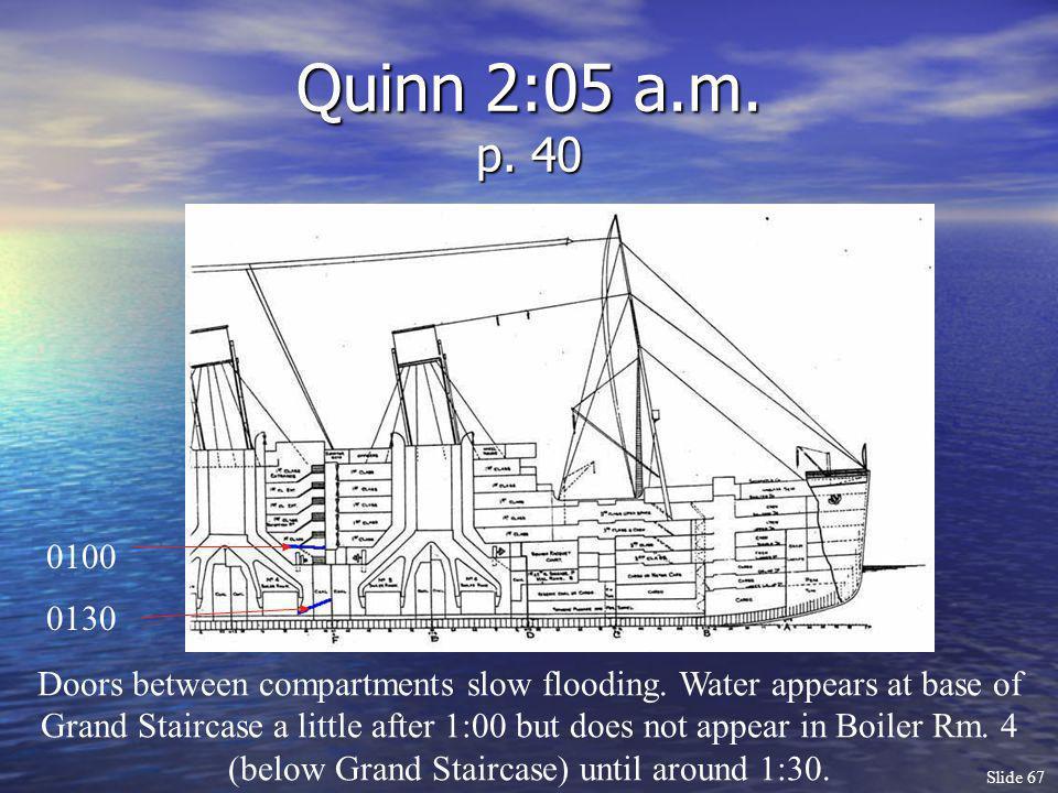Quinn 2:05 a.m. p. 40 0100. 0130.