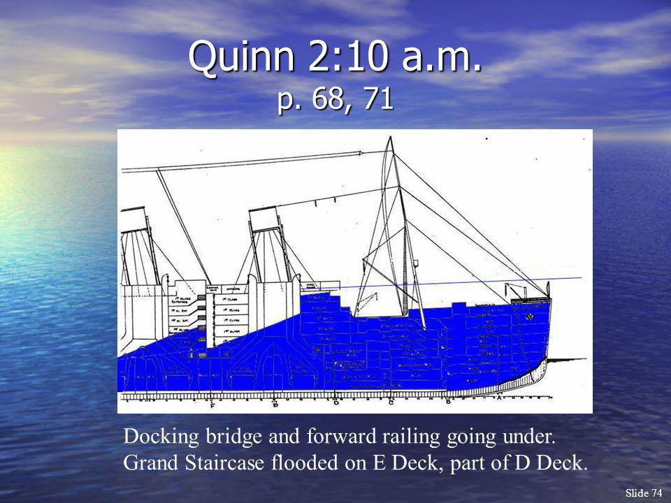 Quinn 2:10 a.m. p. 68, 71 Docking bridge and forward railing going under.