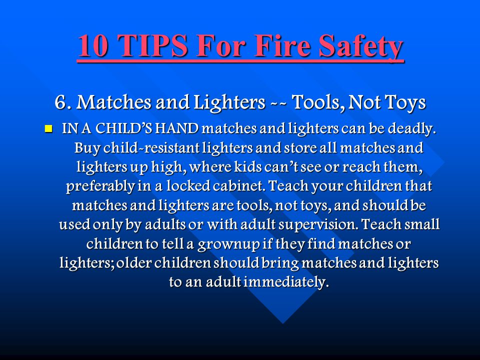 6. Matches and Lighters -- Tools, Not Toys
