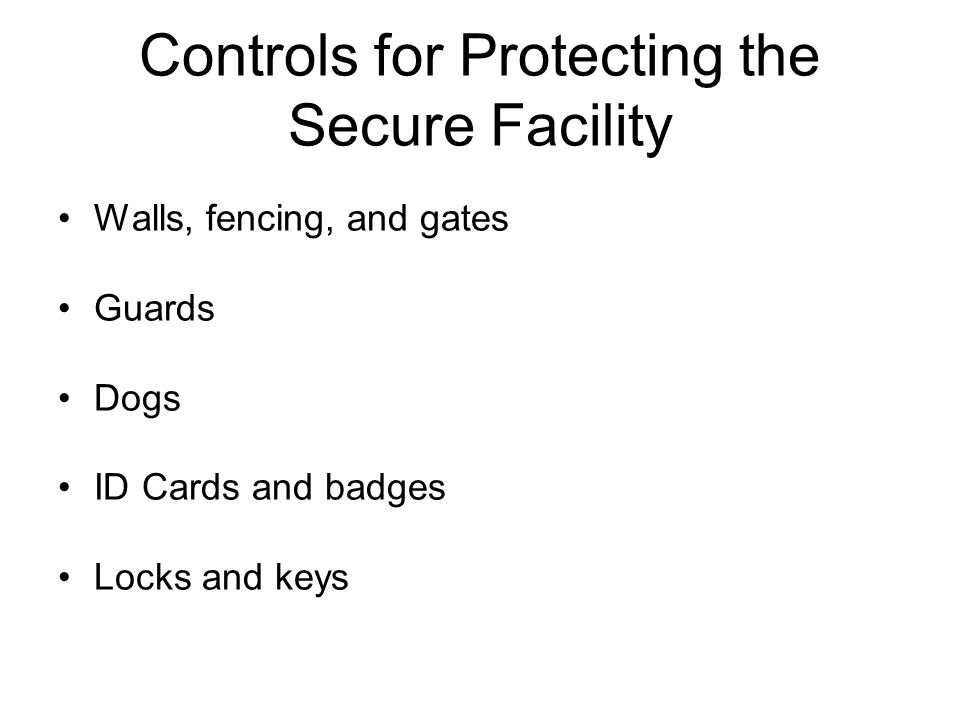 Controls for Protecting the Secure Facility
