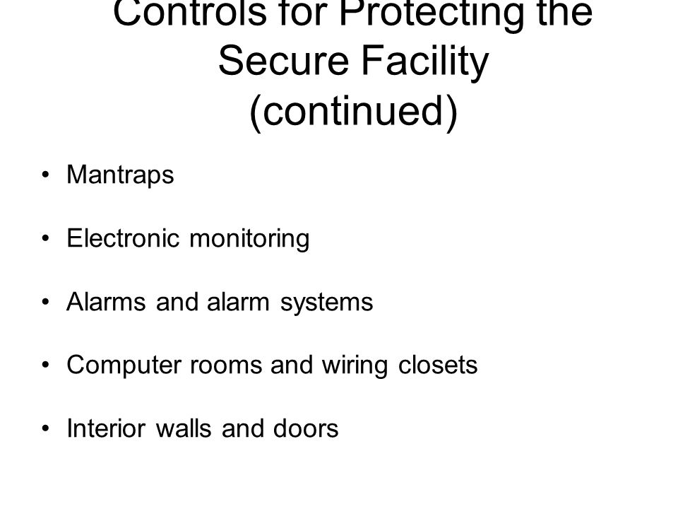 Controls for Protecting the Secure Facility (continued)
