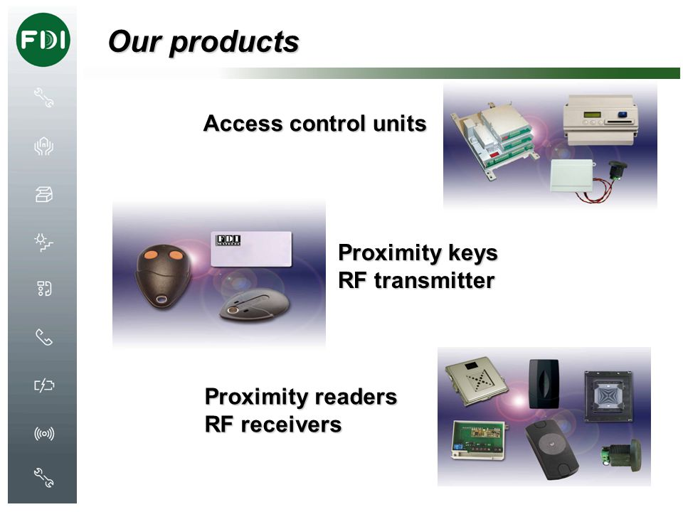 Our products Access control units Proximity keys RF transmitter