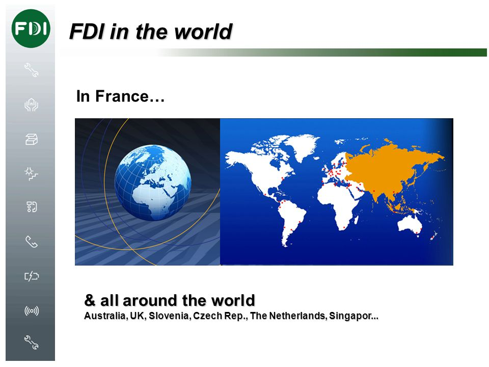 FDI in the world In France… & all around the world