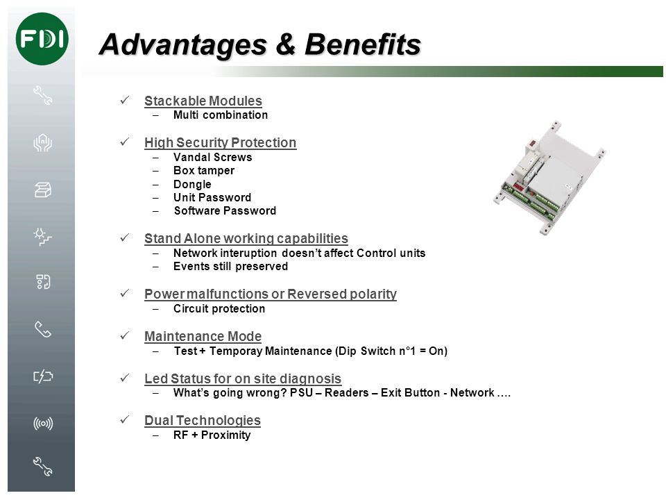 Advantages & Benefits Stackable Modules High Security Protection