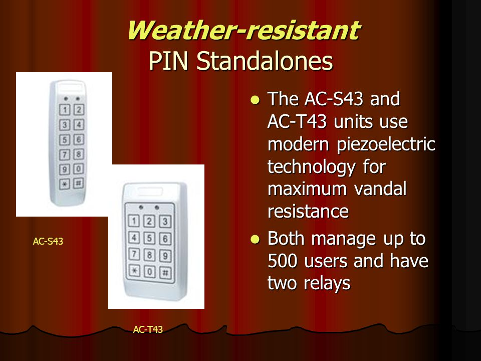 Weather-resistant PIN Standalones