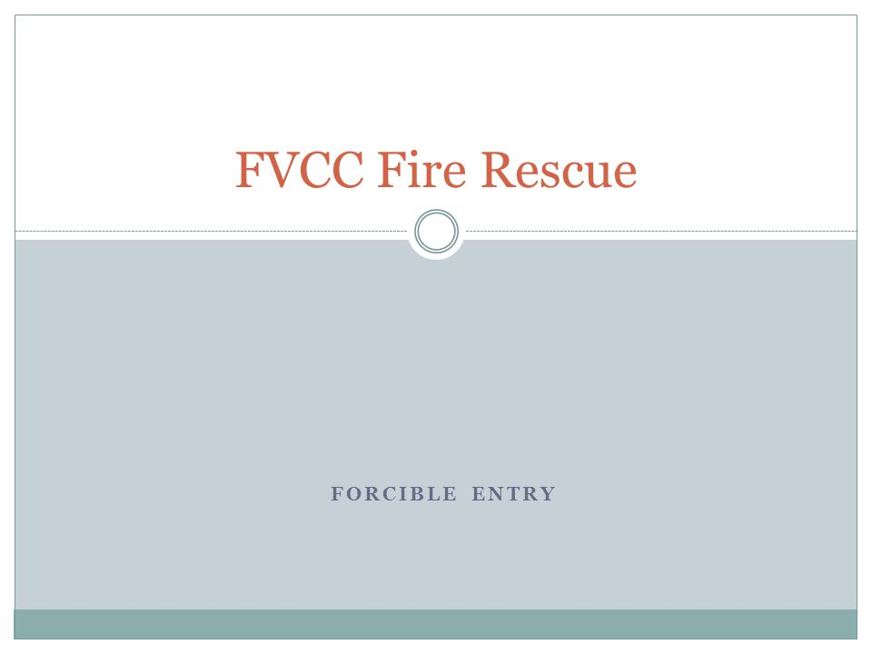 FVCC Fire Rescue Forcible Entry