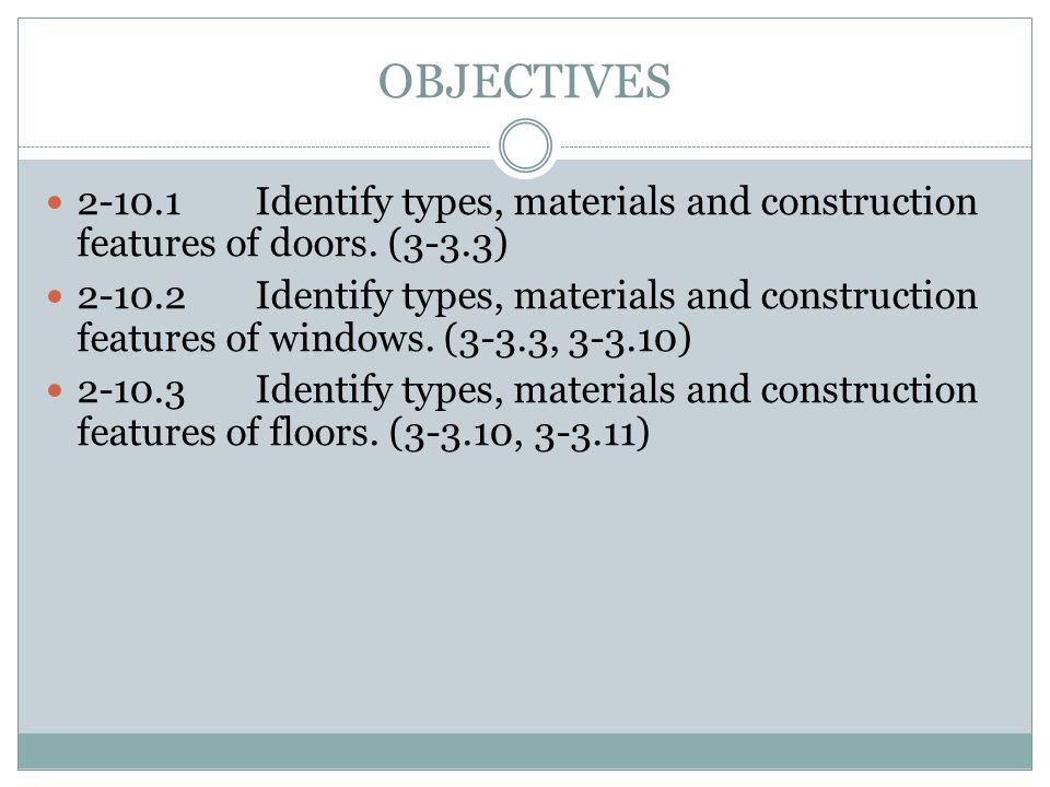 OBJECTIVES 2-10.1 Identify types, materials and construction features of doors. (3-3.3)