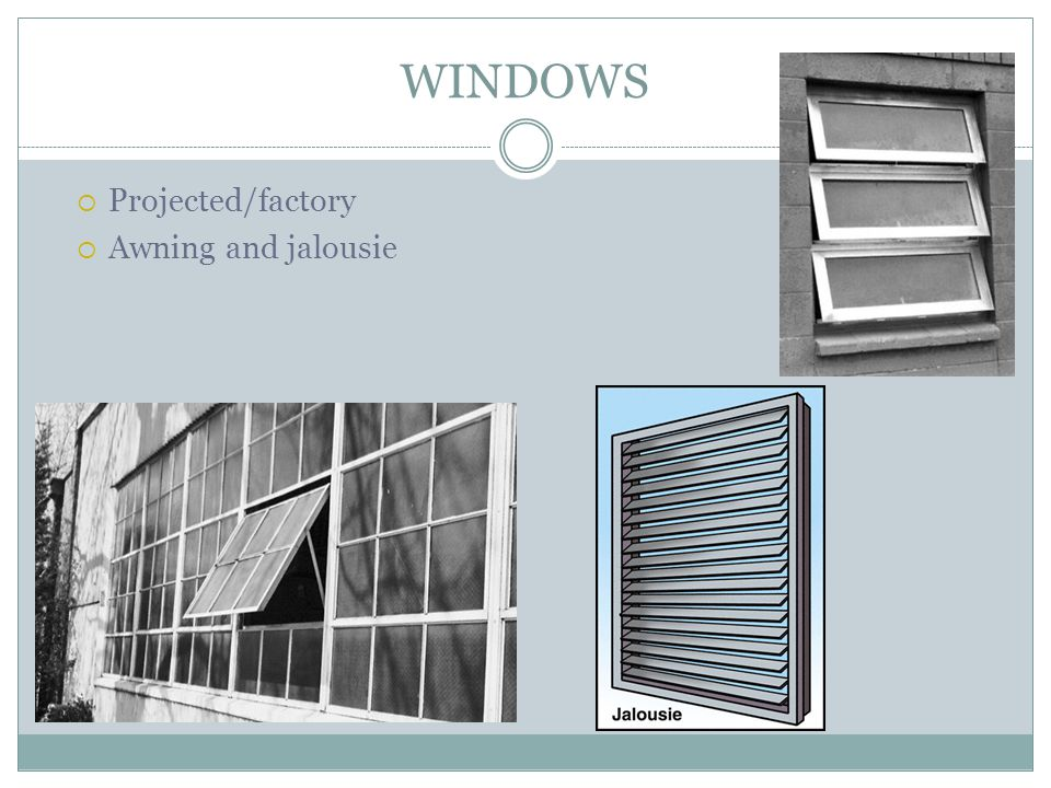 WINDOWS Projected/factory Awning and jalousie