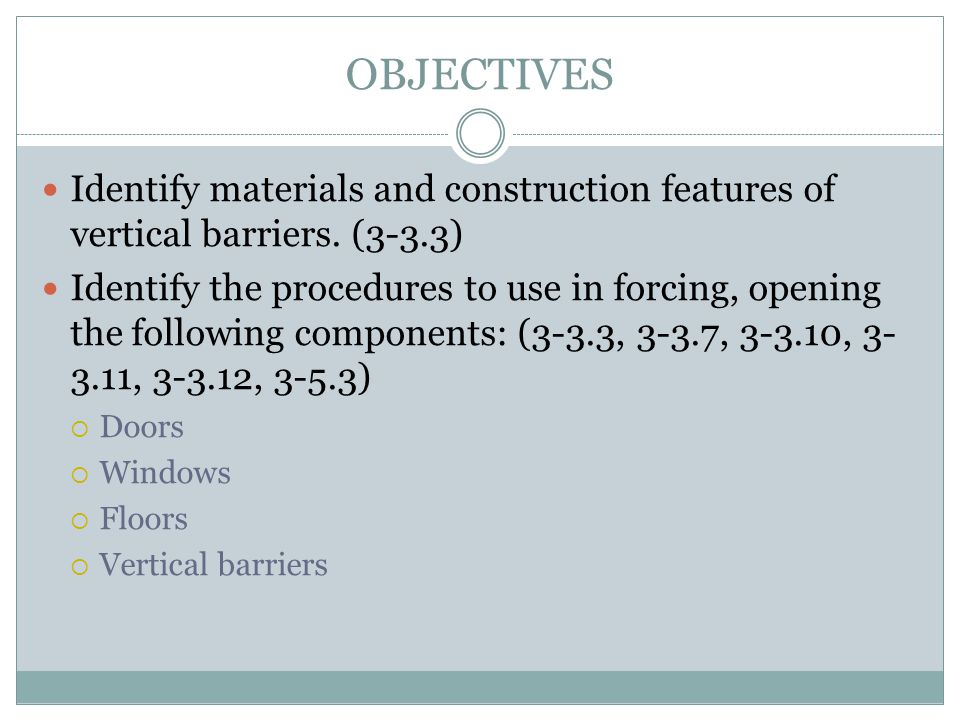 OBJECTIVES Identify materials and construction features of vertical barriers. (3-3.3)